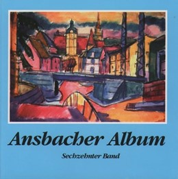 Abbildung von Schötz | Ansbacher Album | 1. Auflage | 2003 | beck-shop.de
