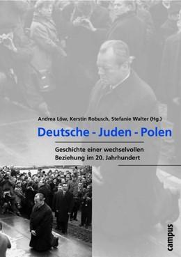 Abbildung von Löw / Robusch / Walter | Deutsche - Juden - Polen | 2004 | Geschichte einer wechselvollen... | 9