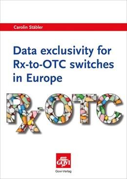 Abbildung von Stäbler | Data exclusivity for Rx-to-OTC switches in Europe | 1. Auflage | 2014 | beck-shop.de