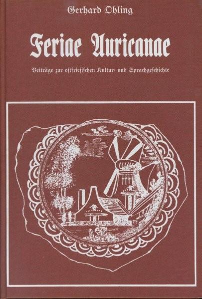 Feriae Auricanae | Ohling | (Berichtigter Nachdruck d. Ausg. Aurich 1933), 1974 | Buch (Cover)