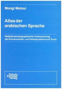 Abbildung von Metoui | Atlas der arabischen Sprache | 1. Auflage | 1990 | beck-shop.de