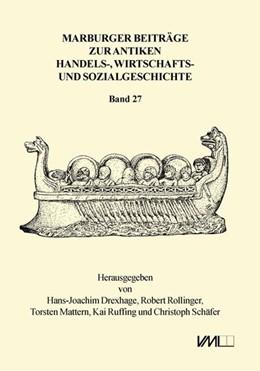 Abbildung von Drexhage / Rollinger / Ruffing / Schäfer / Mattern | Marburger Beiträge zur Antiken Handels-, Wirtschafts- und Sozialgeschichte 27, 2009 | 2015