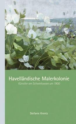 Abbildung von Krentz | Havelländische Malerkolonie | 2011 | Künstler am Schwielowsee um 19...