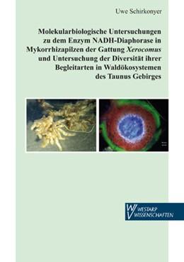 Abbildung von Schirkonyer   Molekularbiologische Untersuchungen zu dem Enzym NADH-Diaphorase in Mykorrhizapilzen der Gattung Xerocomus und Untersuchung der Diversität ihrer Begleitarten in Waldökosystemen des Taunus Gebirges   2014