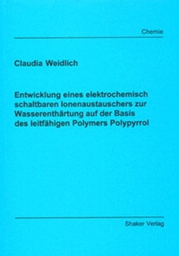 Abbildung von Weidlich | Entwicklung eines elektrochemisch schaltbaren Ionenaustauschers zur Wasserenthärtung auf der Basis des leitfähigen Polymers Polypyrrol | 1. Auflage | 2002 | beck-shop.de
