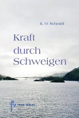 Abbildung von Schmidt | Kraft durch Schweigen | 2014 | Praxis der Heilmeditationen - ...