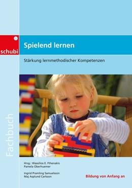 Abbildung von Pramling Samuelsson / Asplund Carlsson | Fachbücher für die frühkindliche Bildung / Spielend lernen | 2007 | Stärkung lernmethodischer Komp...