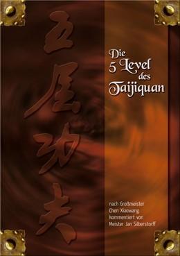 Abbildung von Silberstorff / Chen | Die 5 Level des Taijiquan | 1. Auflage | 2014 | beck-shop.de