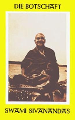 Abbildung von Adhvaryoo | Die Botschaft Swami Sivanandas | 1957 | Auszug aus seinen Werken