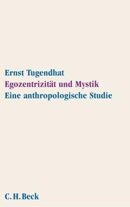 Abbildung von Tugendhat, Ernst | Egozentrizität und Mystik | 2. Auflage | 2004 | Eine anthropologische Studie