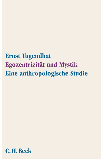 Cover: Ernst Tugendhat, Egozentrizität und Mystik