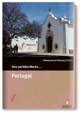 Abbildung von Eine perfekte Woche ... Portugal | 1. Auflage | 2015 | beck-shop.de