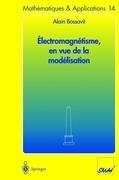 Électromagnétisme, en vue de la modélisation | Bossavit | 1., ère ed. 1993. 2ème tirage corrigé 18.01.1994, 2004 | Buch (Cover)