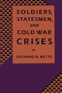 Abbildung von Betts | Soldiers, Statesmen, and Cold War Crises | 1991