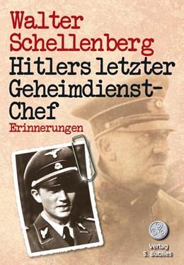 Abbildung von Schellenberg | Hitlers letzter Geheimdienstchef | Neuauflage | 2015