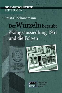 Abbildung von Schönemann | Der Wurzeln beraubt | 1. Auflage | 2011 | beck-shop.de