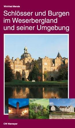 Abbildung von Mende | Schlösser und Burgen im Weserbergland und seiner Umgebung | 3., überarbeitete Auflage | 2015