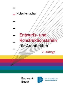 Abbildung von Holschemacher   Entwurfs- und Konstruktionstafeln für Architekten   7., aktulisierte Auflage   2015