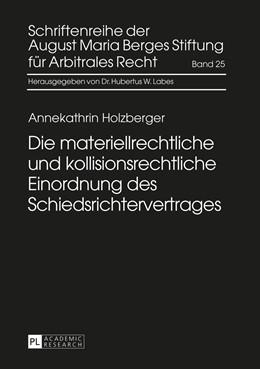 Abbildung von Holzberger | Die materiellrechtliche und kollisionsrechtliche Einordnung des Schiedsrichtervertrages | 2015 | 25