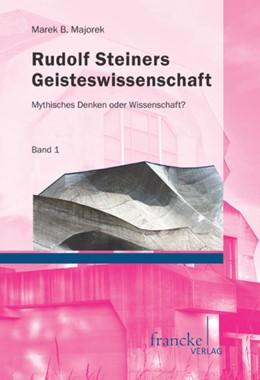 Abbildung von Majorek | Rudolf Steiners Geisteswissenschaft | 2015 | Mythisches Denken oder Wissens...