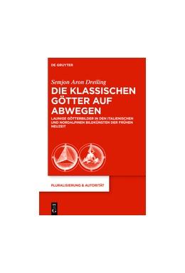 Abbildung von Dreiling   Die klassischen Götter auf Abwegen   2016   Launige Götterbilder in den it...   45