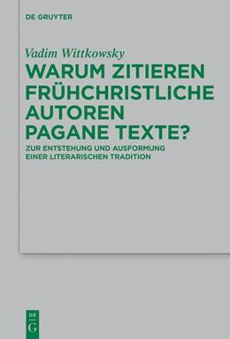 Abbildung von Wittkowsky   Warum zitieren frühchristliche Autoren pagane Texte?   2015   Zur Entstehung und Ausformung ...   218