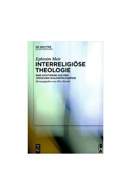 Abbildung von Meir / Morlok | Interreligiöse Theologie | 2016 | Eine Sichtweise aus der jüdisc...