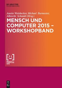 Abbildung von Weisbecker / Burmester / Schmidt   Mensch und Computer 2015 – Workshopband   2015   2015