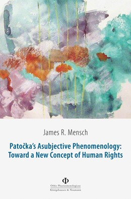 Abbildung von Mensch | Patocka's Asubjective Phenomenology: Toward a New Concept of Human Rights | 2016 | 38