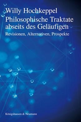 Abbildung von Hochkeppel   Philosophische Traktate abseits des Geläufigen   2016   Revisionen, Alternativen, Pros...