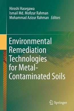Abbildung von Hasegawa / Rahman   Environmental Remediation Technologies for Metal-Contaminated Soils   1. Auflage   2015   beck-shop.de