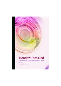 Abbildung von McIlhenny | Render Unto God | 2015 | Christianity and Capitalism in...