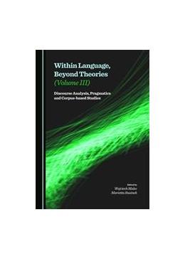 Abbildung von Malec / Rusinek   Within Language, Beyond Theories (Volume III)   2015   Discourse Analysis, Pragmatics...