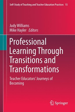 Abbildung von Williams / Hayler   Professional Learning Through Transitions and Transformations   1st ed. 2016   2015   Teacher Educators' Journeys of...   15