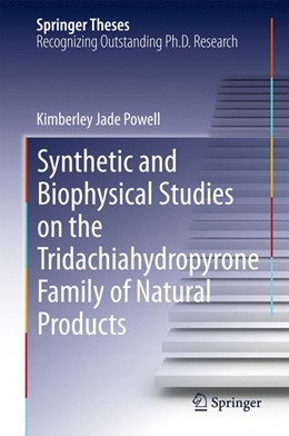 Abbildung von Powell | Synthetic and Biophysical Studies on the Tridachiahydropyrone Family of Natural Products | 1st ed. 2016 | 2015
