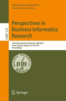 Abbildung von Matulevicius / Dumas | Perspectives in Business Informatics Research | 1st ed. 2015 | 2015 | 14th International Conference,... | 229