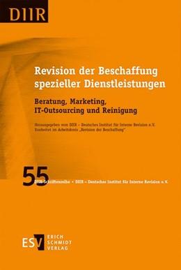 Abbildung von DIIR – Deutsches Institut für Interne Revision e. V. | Revision der Beschaffung spezieller Dienstleistungen | 1. Auflage | 2015 | Band 55 | beck-shop.de