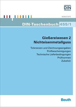 Abbildung von DIN e.V. | Nichteisenmetallguss | 1. Auflage | 2015 | 455/1 | beck-shop.de