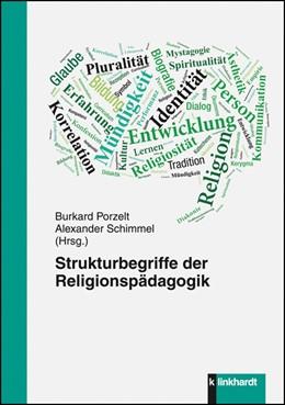 Abbildung von Porzelt / Schimmel   Strukturbegriffe der Religionspädagogik   2015