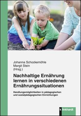 Abbildung von Schockemöhle / Stein | Nachhaltige Ernährung lernen in verschiedenen Ernährungssituationen | 2015 | Handlungsmöglichkeiten in päda...