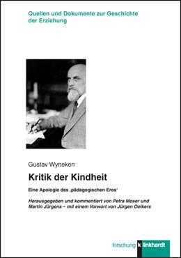 Abbildung von Wyneken / Moser / Jürgens | Kritik der Kindheit | 2015 | Eine Apologie des 'pädagogisch...
