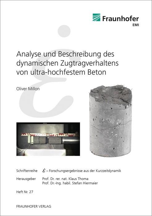 Analyse und Beschreibung des dynamischen Zugtragverhaltens von ultra-hochfestem Beton. | / Thoma / Hiermaier, 2015 | Buch (Cover)