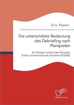 Abbildung von Pastor | Die unterschätzte Bedeutung des Debriefing nach Planspielen | 1. Auflage | 2015 | beck-shop.de