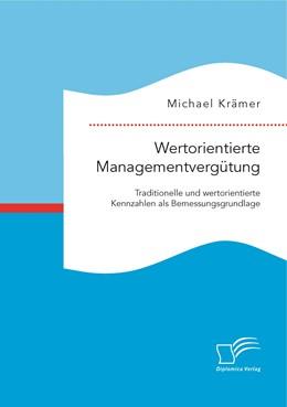 Abbildung von Krämer   Wertorientierte Managementvergütung: Traditionelle und wertorientierte Kennzahlen als Bemessungsgrundlage   2015