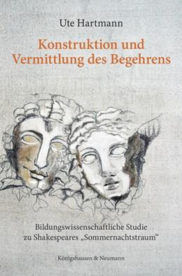 Abbildung von Hartmann | Konstruktionen und Vermittlung des Begeherens | 1. Auflage | 2015 | beck-shop.de