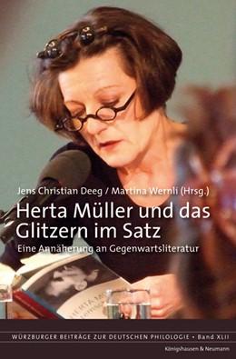 Abbildung von Deeg / Wernli | Herta Müller und das Glitzern im Satz | 1. Auflage | 2016 | 42 | beck-shop.de