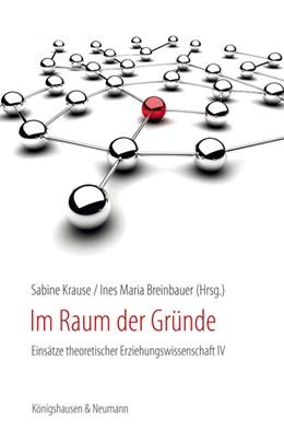 Abbildung von Krause / Breinbauer | Im Raum der Gründe | 2015 | Einsätze theoretischer Erziehu...