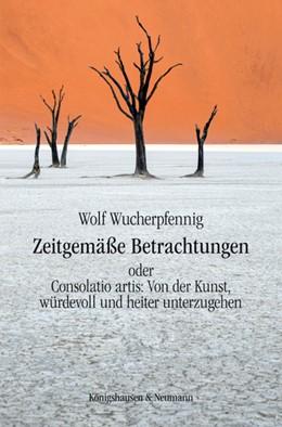 Abbildung von Wucherpfennig | Zeitgemäße Betrachtungen | 2015 | oder Consolatio artis: Von der...