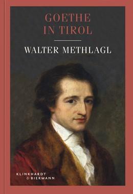 Abbildung von Methlagl | Goethe in Tirol | 2016