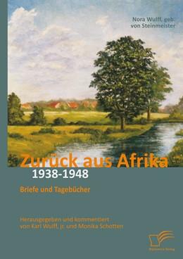 Abbildung von Wulff / Schotten | Zurück aus Afrika | 2015 | Briefe und Tagebücher 1938 - 1...